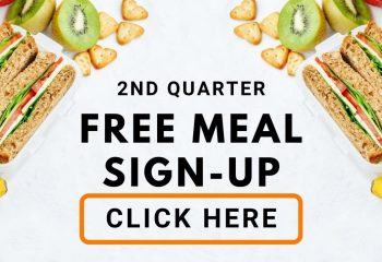 2ND QUARTER FREE MEAL SIGN-UP